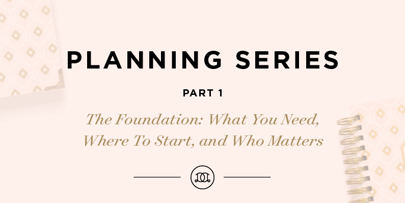 Planning Series, Part 1: The Foundation