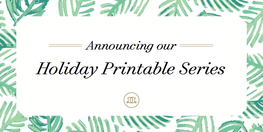 Announcing our Holiday Printable Series!