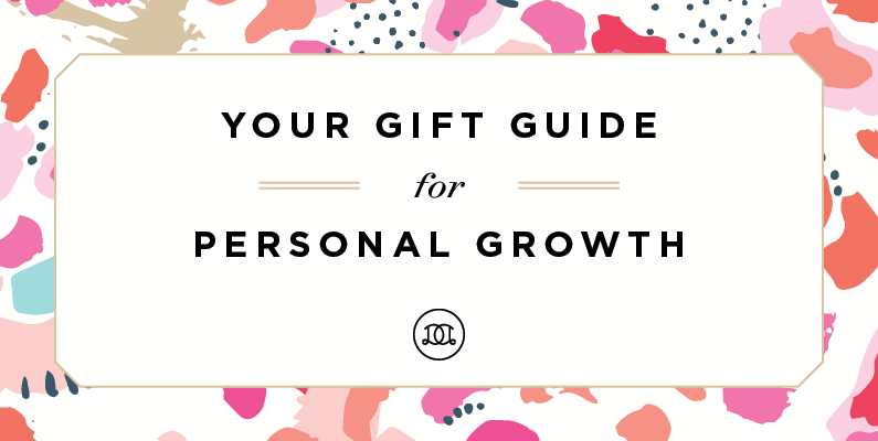 Your Gift Guide for Personal Growth