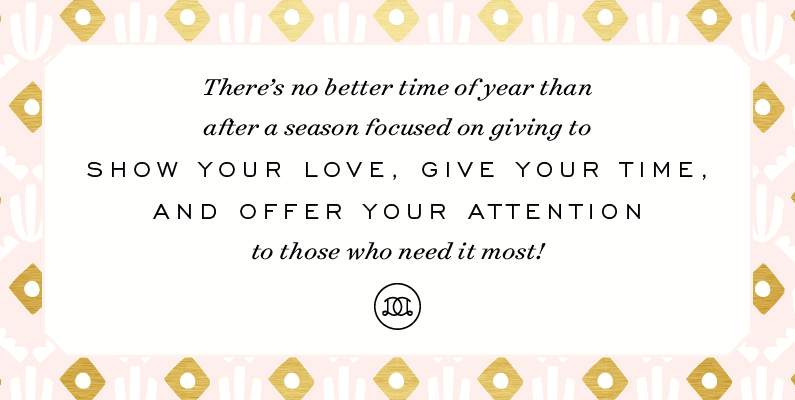 There's no better time of year than after a season focused on giving to share your love, give your time, and offer your attention to those who need it most! | Day Designer