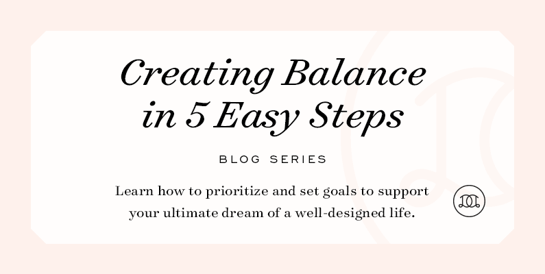 New Series! How to Create Balance in 5 Easy Steps