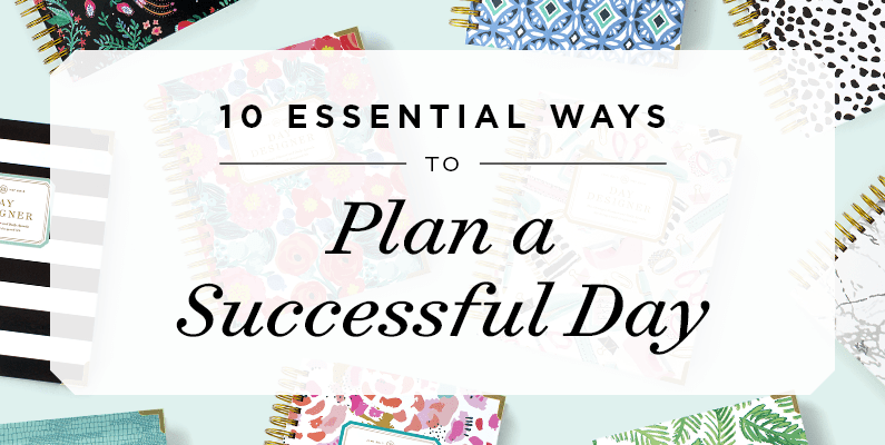 10 Essential Ways to Plan a Successful Day | Day Designer