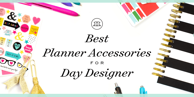 Best Planner Accessories for Day Designer!