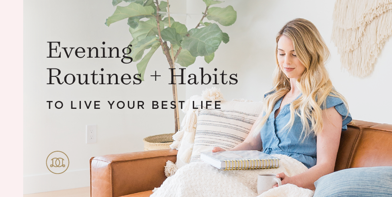 Evening Routines + Habits To Live Your Best Life
