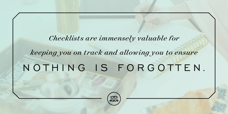 Checklists are immensely valuable for keeping you on track and allowing you to ensure that nothing is forgotten. | Day Designer
