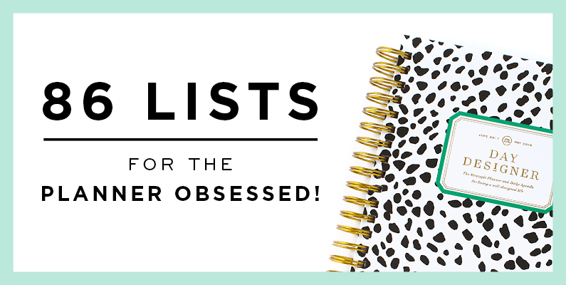 86 Lists For The Planner Obsessed | Day Designer