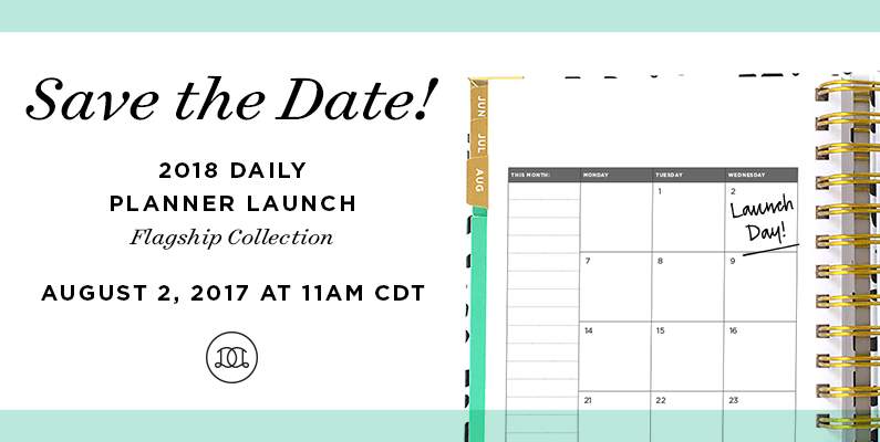 Save the Date! 2018 Daily Planner Launch | Flagship Collection | Day Designer
