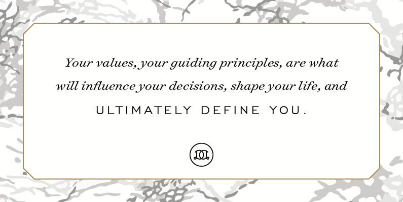 Your values, your guiding principles, are what will influence your decisions, shape your life, and ultimately define you. | Day Designer