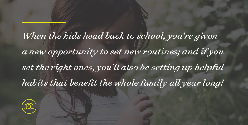 When the kids head back to school, you're given a new opportunity to set new routines; and if you set the right ones, you'll also be setting up helpful habits that benefit the whole family all year long! | Day Designer