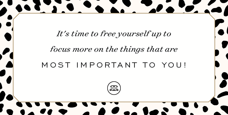 It's time to free yourself up to focus more on the things that are most important to you! | Day Designer