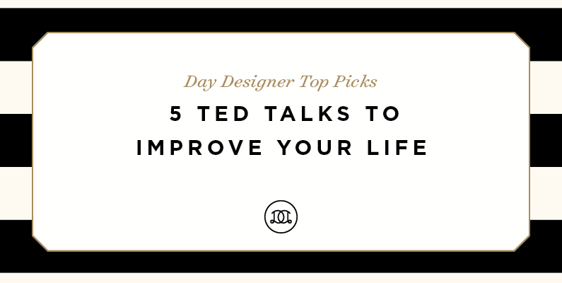 Day Designer Top Picks: 5 TED Talks to Improve Your Life