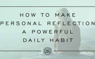 How to Make Personal Reflection a Powerful Daily Habit