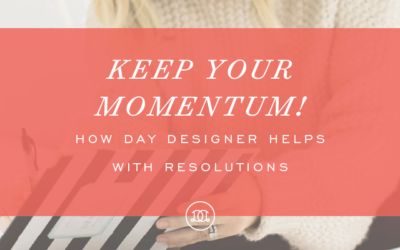 Keep Your Momentum! How Day Designer Helps With Resolutions