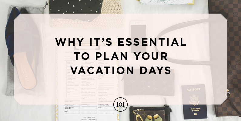 Why It's Essential to Plan Your Vacation Days