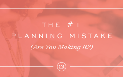The #1 Planning Mistake (Are You Making It?)