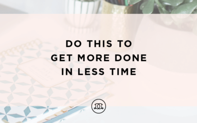 Do This to Get More Done in Less Time