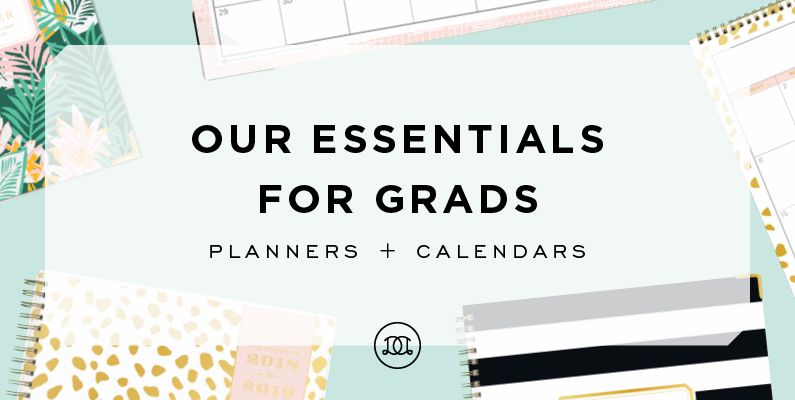 Our Essentials for Grads | Planners + Calendars
