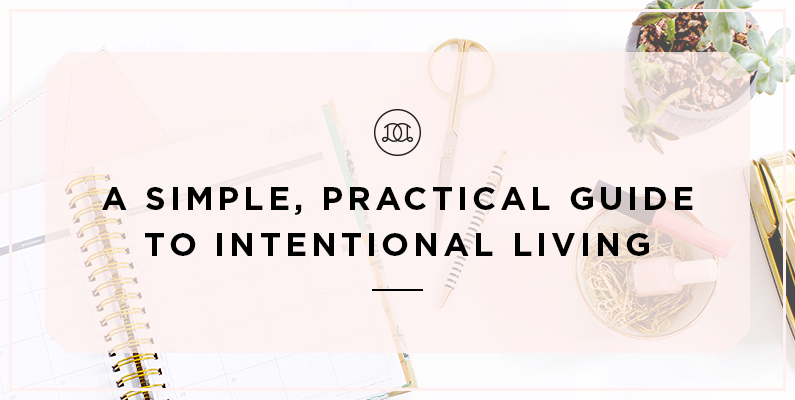A Simple, Practical Guide to Intentional Living