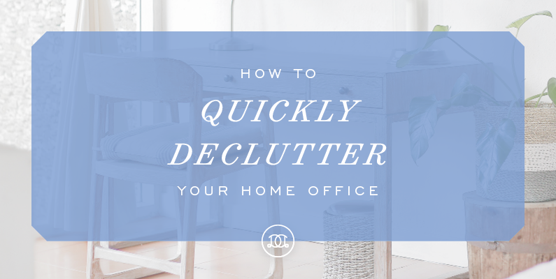 How to Quickly Declutter Your Home Office