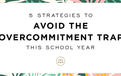 5 Strategies to Avoid the Overcommitment Trap This School Year