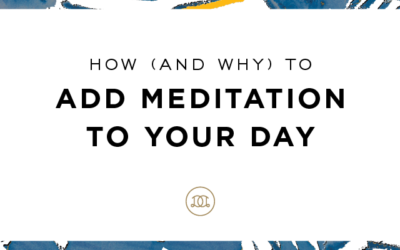 How (and Why!) to Add Meditation to Your Day