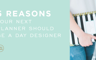 5 Reasons Your Next Planner Should Be a Day Designer