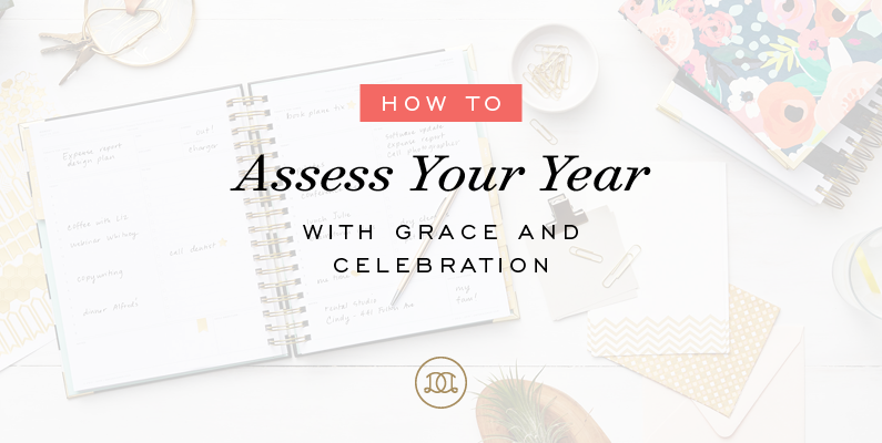 How to Assess Your Year with Grace and Celebration