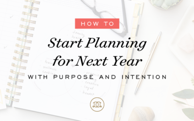 How to Start Planning for Next Year with Purpose and Intention