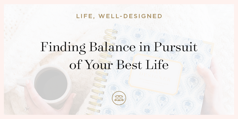 Finding Balance in Pursuit of Your Best Life