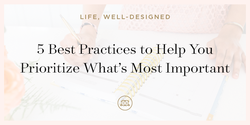 5 Best Practices to Help You Prioritize What's Most Important