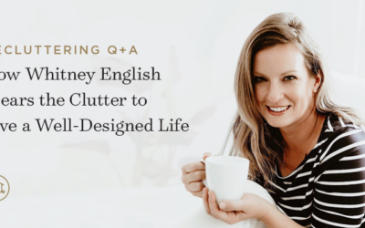 Decluttering Q&A: How Whitney English Clears the Clutter to Live a Well-Designed Life