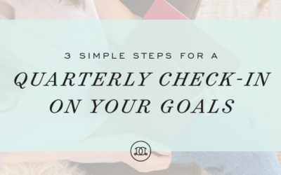 3 Simple Steps for a Quarterly Check-In on Your Goals