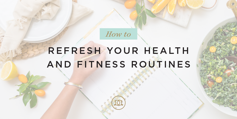 How To Refresh Your Health and Fitness Routines