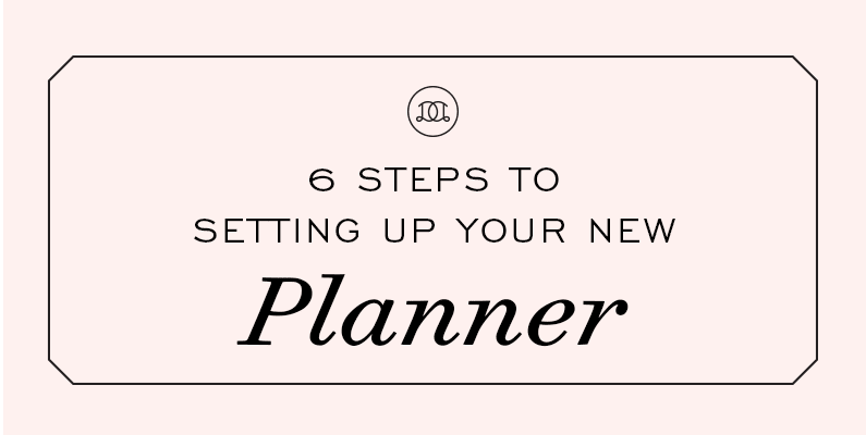 6 Steps To Setting Up Your New Planner