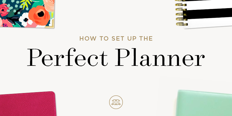 How to Set Up the Perfect Planner • Day Designer® • 2018-2019 Daily Planners