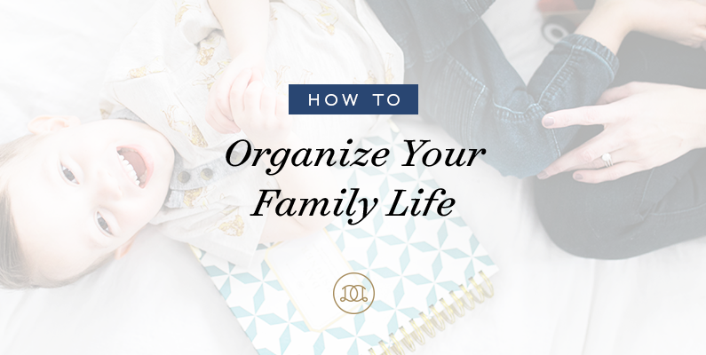 How to Organize Your Family Life