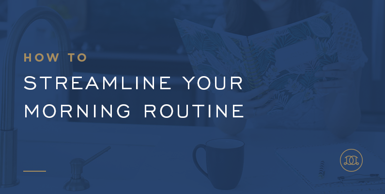 How to Streamline Your Morning Routine