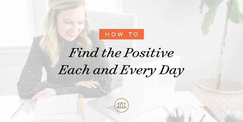 How to Find the Positive Each and Every Day