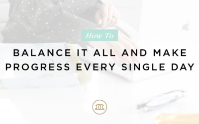 How to Balance It All and Make Progress Every Single Day