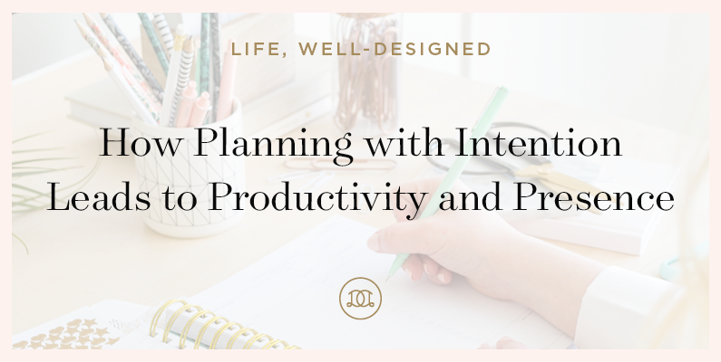 How Planning with Intention Leads to Productivity and Presence