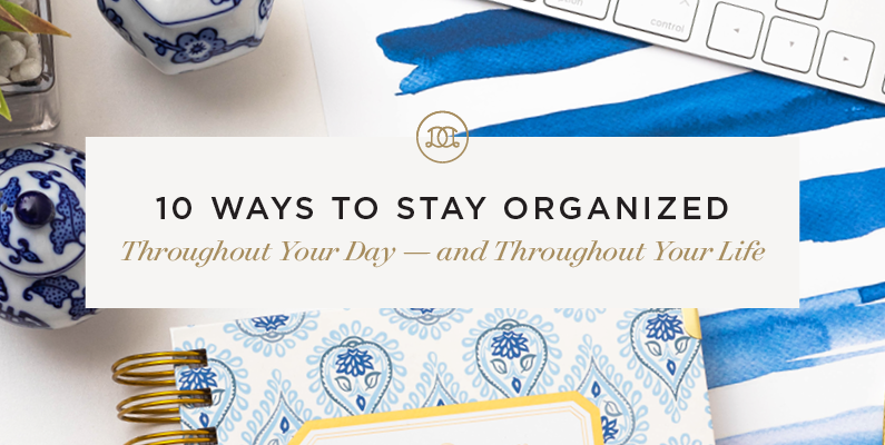 10 Ways to Stay Organized