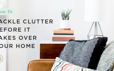 How to Tackle Clutter Before It Takes Over Your Home