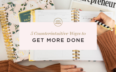 5 Counterintuitive Ways to Get More Done