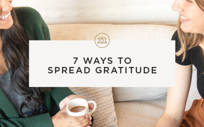 7 Ways to Spread Gratitude to Others
