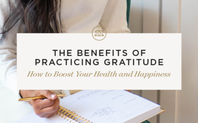 The Benefits of Practicing Gratitude: How to Boost Your Health and Happiness