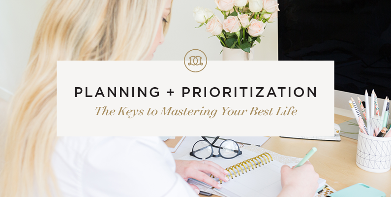 Planning and Prioritization: The Keys to Mastering Your Best Life