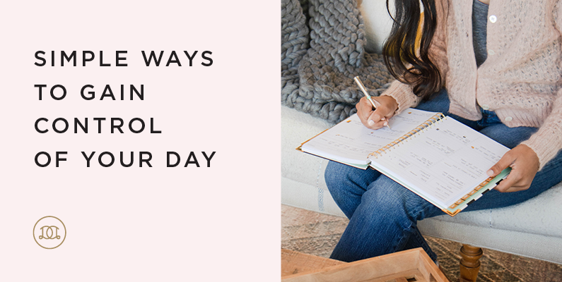 Simple Ways to Gain Control of Your Day