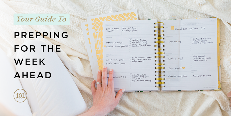 Your Guide to Prepping for the Week Ahead