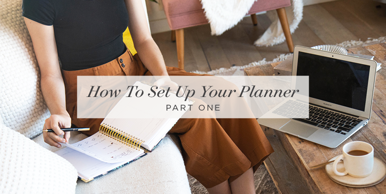 How to Set Up Your Planner | Part One