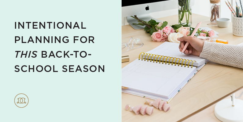 Intentional Planning For This Back-To-School Season